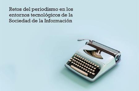 Retos del Periodismo en entornos tecnologicos